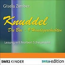 Knuddel: Die Box mit 9 Hundegeschichten (       ungekürzt) von Gisela Zimber Gesprochen von: Norbert Scheumann