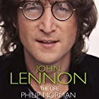 John Lennon: The Life (       UNABRIDGED) by Phillip Norman Narrated by Russell Boulter