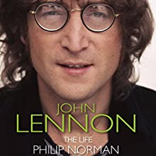 John Lennon: The Life | Livre audio Auteur(s) : Phillip Norman Narrateur(s) : Russell Boulter