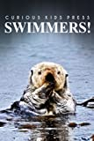 Swimmers! - Curious Kids Press: (Picture book, Childrens book about animals, Animal books for kids)