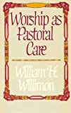 img - for Worship as Pastoral Care book / textbook / text book