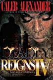 Deadly Reigns IV: The Saga Continues