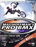 Mat Hoffman's Pro BMX Official Strategy Guide (Bradygames Take Your Games Further) (0744000343) by Walsh, Doug