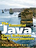 img - for The Essential Java Class Reference for Programmers (3rd Edition) book / textbook / text book