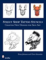 Street Shop Tattoo Stencils: Creating New Designs for Skin Art Ebook & PDF Free Download