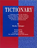 Tictionary: A Reference Guide to the World of Tourette Syndrome, Asperger Syndrome, Attention Deficit Hyperactivity Disorder and Obsessive Compulsive Disorder for Parents and Professionals