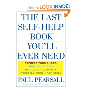 The Last Self Help Book You'll Ever Need - Ph.D. Paul Pearsall