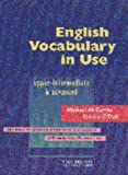 echange, troc FELICITY O'DELL MICHAEL MCCARTHY - ENGLISH VOCABULARY IN USE UPPER-INTERMEDIATE WITH ANSWERS