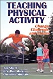 Teaching Physical Activity: Change, Challenge and Choice