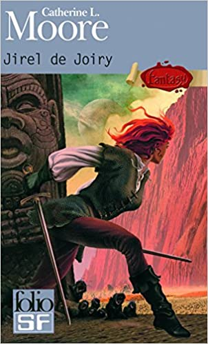 Jirel de Joiry - Catherine L Moore - Heroic Fantasy
