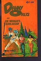 Danny Orlis and Jim Morgan's…