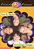 Everything Changes (Baby-Sitters Club Friends Forever Super Special, 1)