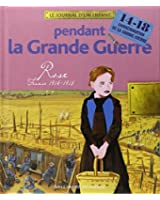 Pendant la Grande Guerre: Rose, France, 1914-1918