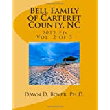 Bell Family of Carteret County, NC (2012 Ed.), Vol 2 (Volume 2)