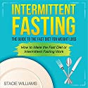 Intermittent Fasting: The Guide to the Fast Diet for Weight Loss Audiobook by Stacie Williams Narrated by Mandy Mahan