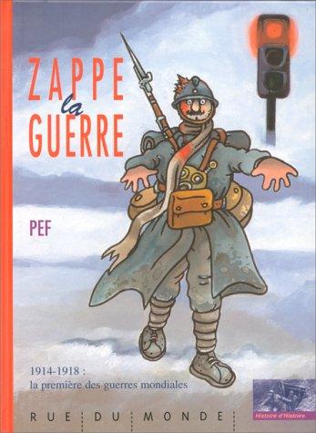 Zappe la guerre : 1914-1918:la première des guerres mondiales