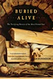 Buried Alive: The Terrifying History of Our Most Primal Fear (039332222X) by Jan Bondeson