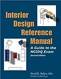 Interior Design Reference Manual:: A Guide to the Ncidq Exam