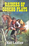img - for Raiders of Concho Flats book / textbook / text book