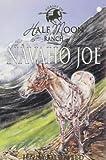 Navaho Joe (Horses of Half Moon Ranch)