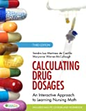 Calculating Drug Dosages: An Interactive Approach to Learning Nursing Math