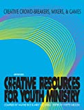 51SF8C3kR4L. SL160  Creative Crowd Breakers, Mixers, and Games (Creative Resources for Youth Ministry Series)