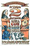 It Takes 2 Judges to Try a Cow & Other Strange Legal Twists