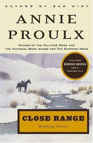 Close Range : Wyoming Stories, ANNIE PROULX