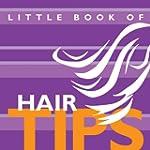 Little Book of Hair Tips (Little Book...