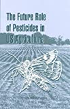 img - for The Future Role of Pesticides in U.S. Agriculture book / textbook / text book