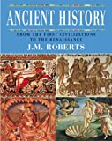 Ancient History: From the First Civilizations to the Renaissance (1844830608) by Roberts, J. M.