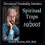 Devotional Nonduality Intensive: Spiritual Traps | David R. Hawkins
