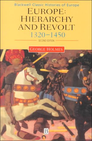 Europe: Hierarchy and Revolt: 1320-1450 (Blackwell Classic Histories of Europe)