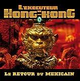 echange, troc L'Exécuteur De Hong-Kong - Le Retour Du Mexicain