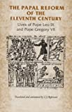 Ian Robinson The Papal Reform of the Eleventh Century: Lives of Pope Leo IX and Pope Gregory VII (Manchester Medieval Sources)