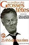 Le Meilleur des grosses t�tes : 25 ans de fous rires par Philippe Bouvard