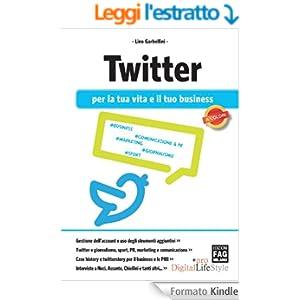 Twitter per la tua vita e il tuo business (Digital LifeStyle Pro)