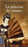 echange, troc Vincent Landel - La princesse des jonques