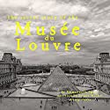 The Secret Story of the Musée du Louvre Audiobook by Emmanuelle Iger Narrated by Stuart Walker