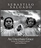 img - for Sebasti o Salgado: An Uncertain Grace book / textbook / text book