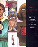 img - for Family Legacies: The Art of Betye, Lezley, and Alison Saar book / textbook / text book