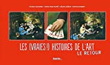 Les (vraies !) histoires de l'art, tome 2