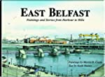 East Belfast: Paintings and Stories f...