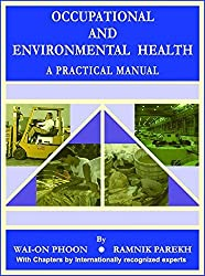 OCCUPATIONAL AND ENVIRONMENTAL HEALTH A PRACTICAL MANUAL