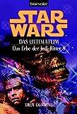 Star Wars - Das Erbe der Jedi-Ritter 9 - Das Ultimatum - Troy Denning