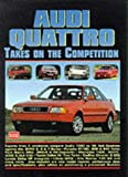 Audi Quattro Takes on the Competition (Brooklands Books Comparison Series): A Collection of Articles Comparing the Various Models Including 80, 4000S, ... A3 1.8t, TT Coupe and A4 2.8 (Road Test Audi) R.M. Clarke