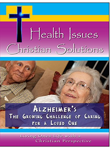 Alzheimer's The Growing Challenge of Caring for a Loved One