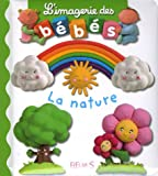Imagerie Des Bebes La Nature (French Edition)