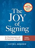 img - for The Joy of Signing Third Edition: A Dictionary of American Signs book / textbook / text book
