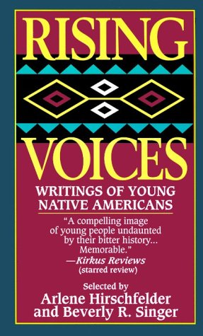 Rising Voices : Writings of Young Native Americans, ARLENE B. HIRSCHFELDER